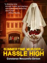 SUMMERTIME MURDER AT HASSLE HIGH by Constance   Meccarello-Gerson