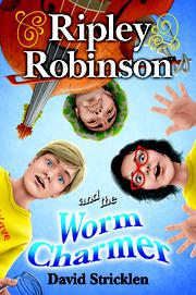 RIPLEY ROBINSON AND THE WORM CHARMER by David Stricklen