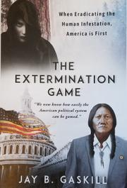 THE EXTERMINATION GAME by Jay B.  Gaskill
