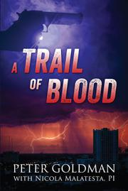 A TRAIL OF BLOOD by Peter Goldman