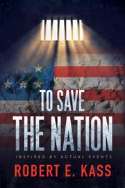 TO SAVE THE NATION by Robert E.  Kass