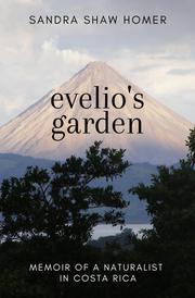 EVELIO'S GARDEN by Sandra Shaw Homer