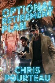 OPTIONAL RETIREMENT PLAN by Chris Pourteau
