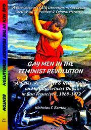 WE WERE GAY MEN IN THE FEMINIST REVOLUTION by Nicholas F. Benton