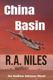 CHINA BASIN by R.A. Niles