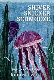 SHIVER SNICKER SMOOZE by John Schwartz
