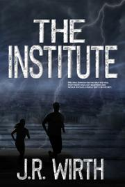 THE INSTITUTE  by J.R.  Wirth