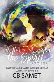 ROMANCING THE SPIRIT by CB Samet