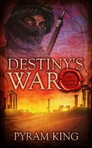DESTINY'S WAR by Pyram King