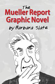 THE MUELLER REPORT GRAPHIC NOVEL by Barbara Slate