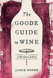 THE GOODE GUIDE TO WINE by Jamie Goode