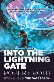 INTO THE LIGHTNING GATE by Robert Roth