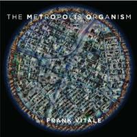 THE METROPOLIS ORGANISM