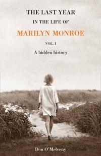 THE LAST YEAR IN THE LIFE OF MARILYN MONROE  VOL. 1