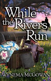 WHILE THE RIVERS RUN
