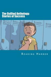 The Bullied Anthology: Stories of Success