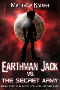 Earthman Jack vs. The Secret Army