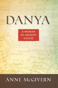 Danya: A Woman of Ancient Galilee