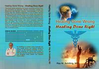 Healing Gone Wrong - Healing Done Right