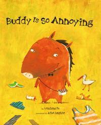 BUDDY IS SO ANNOYING