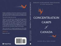 CONCENTRATION CAMPS OF CANADA