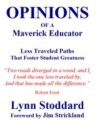 OPINIONS OF A MAVERICK EDUCATOR