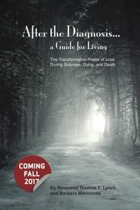AFTER THE DIAGNOSIS: A GUIDE FOR LIVING