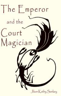 THE EMPEROR AND THE COURT MAGICIAN