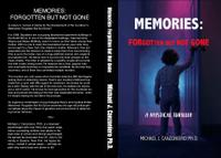 MEMORIES: FORGOTTEN BUT NOT GONE