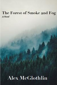 THE FOREST OF SMOKE AND FOG