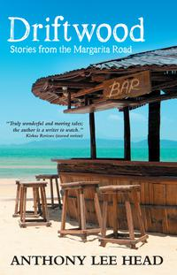 DRIFTWOOD: STORIES FROM THE MARGARITA ROAD