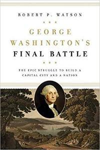 GEORGE WASHINGTON'S FINAL BATTLE