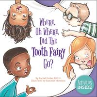 WHERE, OH WHERE DID THE TOOTH FAIRY GO?
