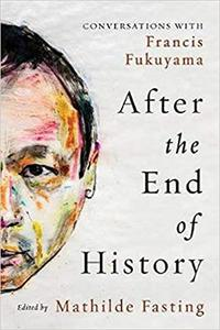 AFTER THE END OF HISTORY