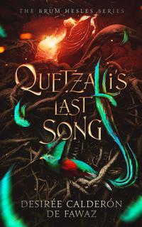 QUETZALLI'S LAST SONG