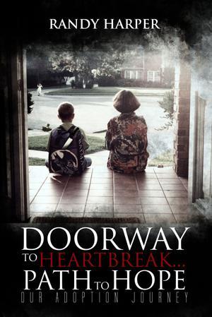 DOORWAY TO HEARTBREAK PATH TO HOPE