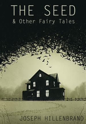 THE SEED & OTHER FAIRY TALES