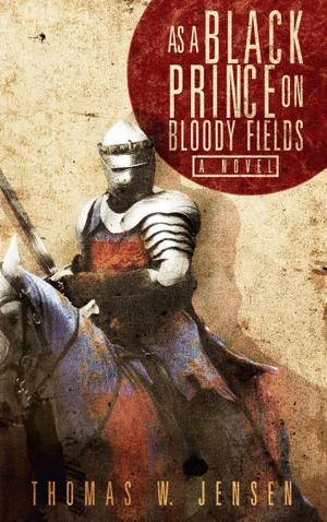 AS A BLACK PRINCE ON BLOODY FIELDS
