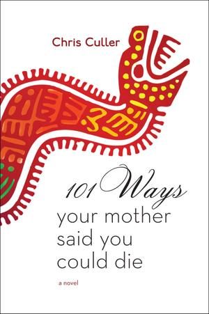101 WAYS YOUR MOTHER SAID YOU COULD DIE