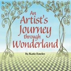 An Artist's Journey through Wonderland