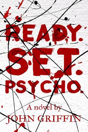 Ready. Set. Psycho.