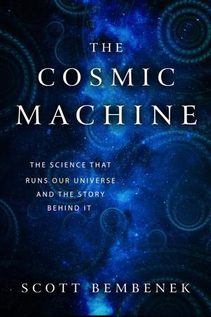 THE COSMIC MACHINE