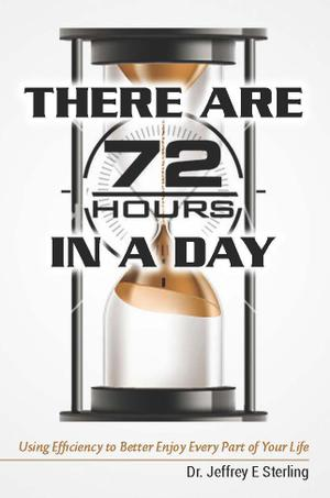 THERE ARE 72 HOURS IN A DAY