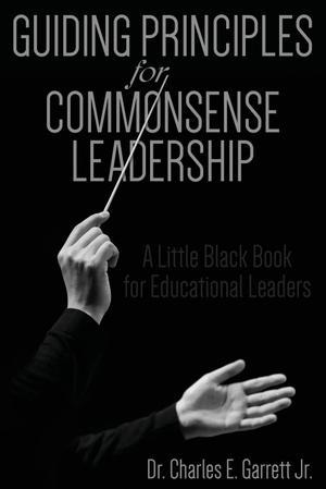 GUIDING PRINCIPLES FOR COMMONSENSE LEADERSHIP