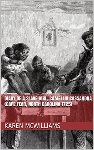 THE DIARY OF A SLAVE GIRL, CAMELLIA CASSANDRA
