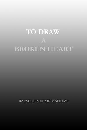 TO DRAW A BROKEN HEART