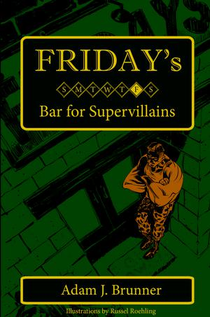 FRIDAY'S BAR FOR SUPERVILLAINS