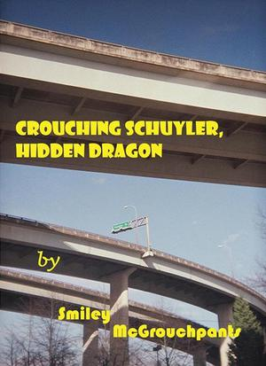 CROUCHING SCHUYLER, HIDDEN DRAGON