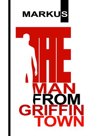 THE MAN FROM GRIFFINTOWN