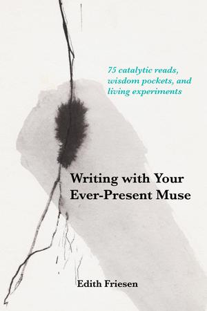 WRITING WITH YOUR EVER-PRESENT MUSE
